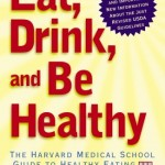 Eat, Drink, and Be Healthy by Dr. Walter Willett