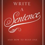 """How to Write a Sentence: And How to Read One,"" by Stanley Fish"