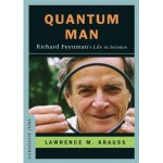 """Quantum Man: Richard Feynman's Life in Science,"" by; Dr. Lawrence Krauss"