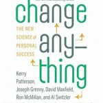 """Change Anything: The New Science of Personal Success"" by: Kerry Patterson"