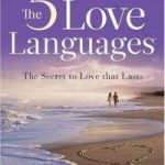 """The 5 Love Languages: The Secret to Love That Lasts"" by: Dr. Gary Chapman"
