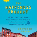 """The Happiness Project"" by: Gretchen Rubin"