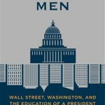 """Confidence Men: Wall Street, Washington, and the Education of a President,"" by: Ron Suskind"