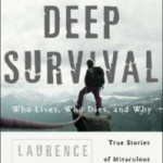 """Deep Survival: Who Lives, Who Dies, and Why"" by: Laurence Gonzales"