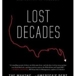 """Lost Decades: The Making of America's Debt Crisis and the Long Recovery"" by: Jeff Frieden"
