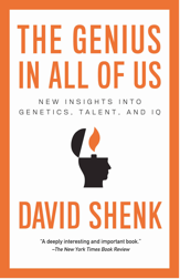 'The Genius in All of Us: New Insights into Genetics, Talent, and IQ' by: David Shenk