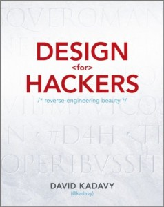 'Design for Hackers: Reverse Engineering Beauty' by: David Kadavy