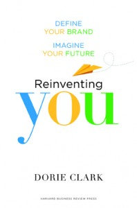 'Reinventing You: Define Your Brand, Imagine Your Future' by: Dorie Clark