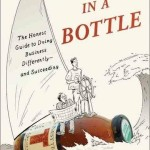 'Mission in a Bottle: The Honest Guide to Doing Business Differently--and Succeeding' by: Barry Nalebuff