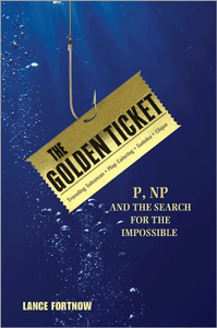 'The Golden Ticket: P, NP, and the Search for the Impossible' by: Lance Fortnow