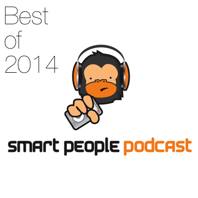 Smart People Podcast - Best of 2014