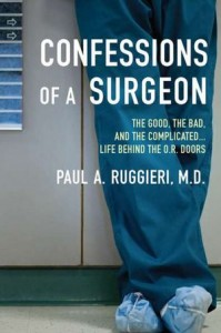 'Confessions of a Surgeon' by: Paul Ruggieri