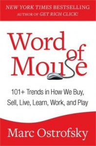 'Word of Mouse: 101+ Trends in How We Buy, Sell, Live, Learn, Work and Play' by: Marc Ostrofsky