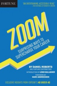'Fortune Zoom: Surprising Ways to Supercharge Your Career' by: Daniel Roberts