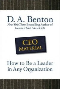 'CEO Material: How to Be a Leader in Any Organization' by: Debra Benton