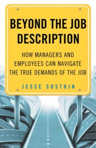 'Beyond the Job Description: How Managers and Employees Can Navigate the True Demands of the Job' by: Jesse Sostrin