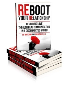 'Reboot Your Relationship: Restoring Love Through Real Connection in a Disconnected World' by: Joe Whitcomb
