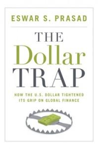 The Dollar Trap - Eswar Prasad