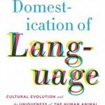 Daniel Cloud - The Domestication of Language